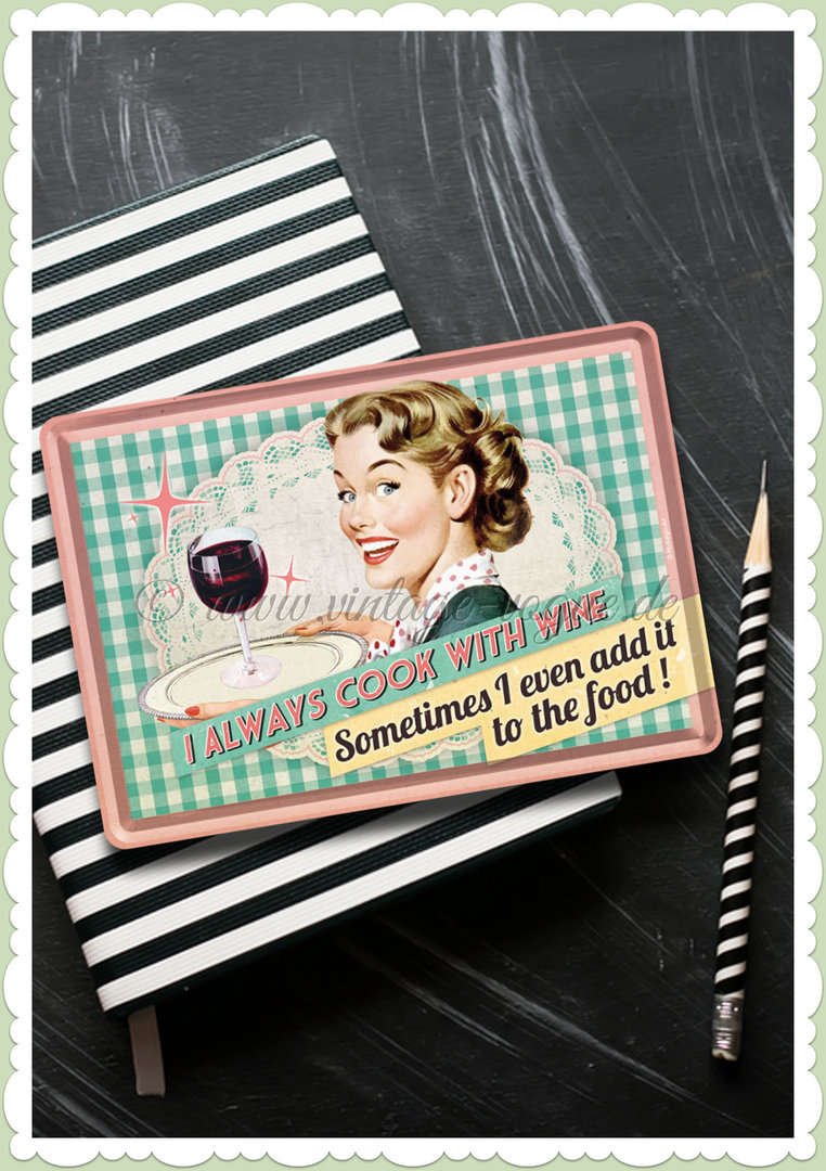 "Nostalgic Art Retro Pin Up Blechpostkarte ""I always cook with wine..."""