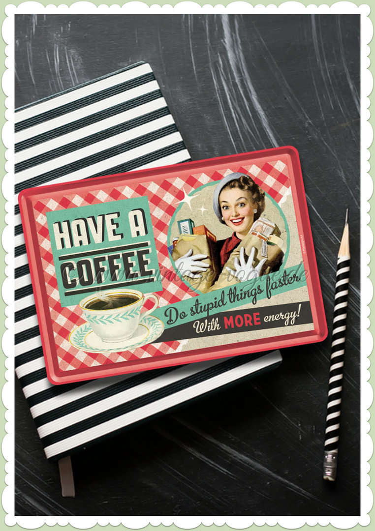"Nostalgic Art Retro Pin Up Blechpostkarte ""Have a coffee..."""