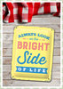 "Nostalgic Art Retro Pin Up Schild ""Always look on the bright side of life"""