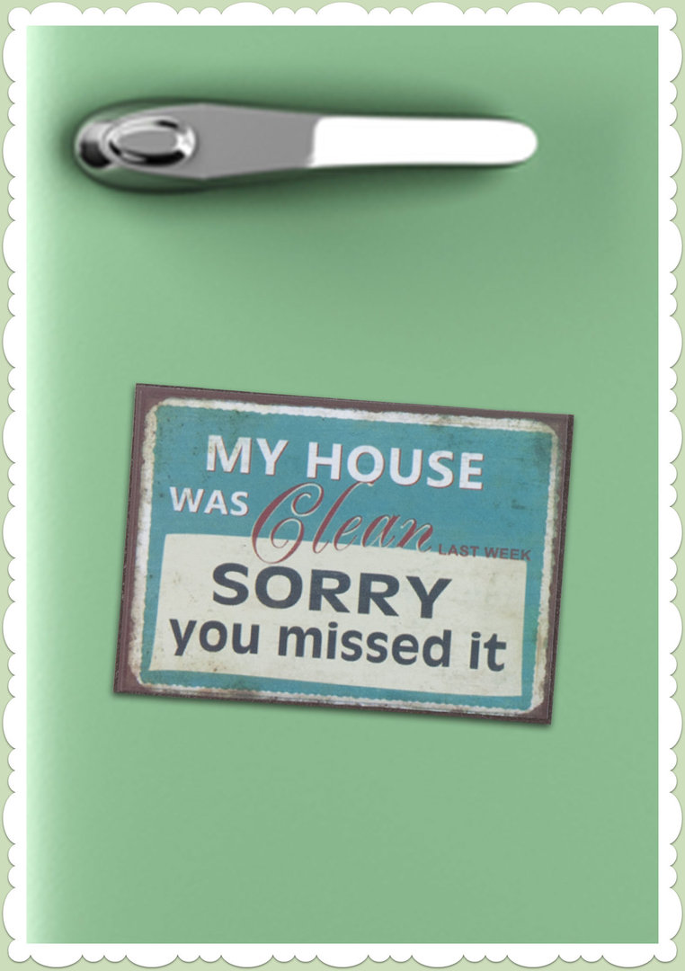 "Clayre & Eef 50er Jahre Retro Vintage Magnet ""My House was clean"""