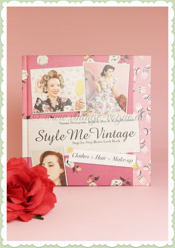 Style Me Vintage - Retro Vintage Buch - Clothes, Hair & Make-up